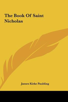 The Book of Saint Nicholas written by Paulding, James Kirke