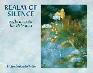 Realm of Silence: Reflections on the Holocaust book written by Elvire Coriat de Baere