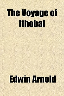 The Voyage of Ithobal book written by Arnold, Edwin