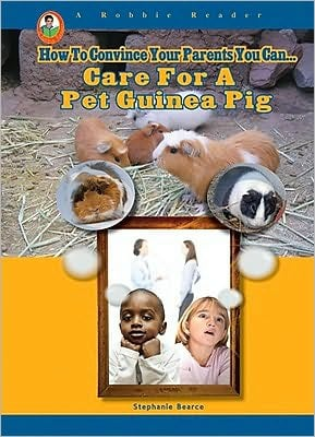Care for a Pet Guinea Pig book written by Stephanie Bearce