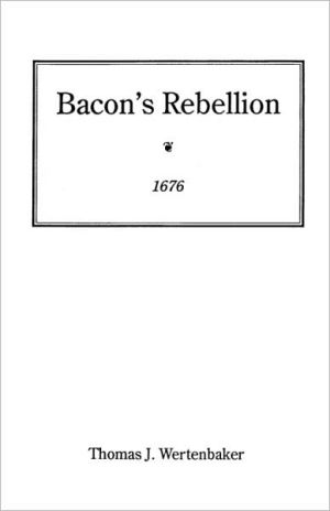 Bacon's Rebellion, 1676 book written by Thomas J. Wertenbaker