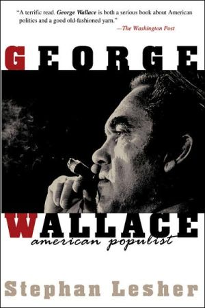 George Wallace: American Populist book written by Stephan Lesher