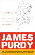 James Purdy: Selected Plays book written by James Purdy
