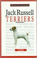 Jack Russell Terriers: A New Owner's Guide book written by Linda C. Bollinger