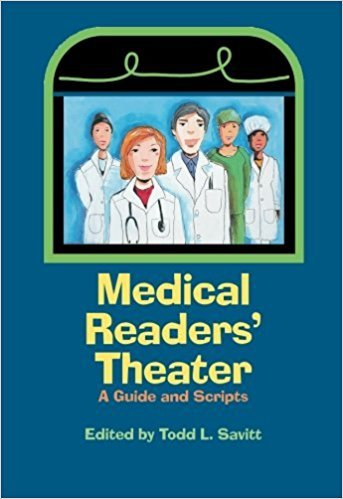 Medical Readers' Theater: A Guide and Scripts book written by Todd L. Savitt