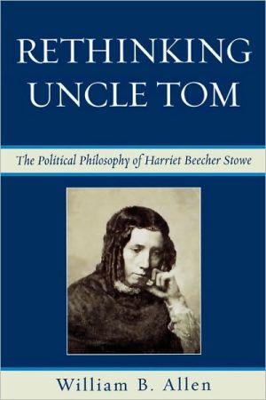 Rethinking Uncle Tom book written by William B. Allen