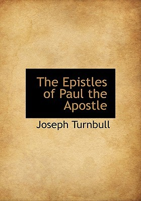 The Epistles of Paul the Apostle book written by Turnbull, Joseph