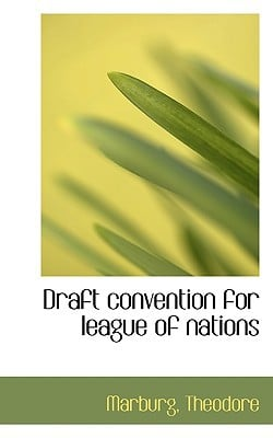 Draft Convention for League of Nations book written by Theodore, Marburg