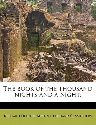 The Book of the Thousand Nights and a Night; book written by Burton, Richard Francis , Smithers, Leonard C.