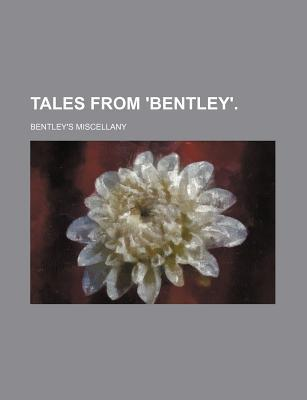 Tales from 'Bentley'. written by Miscellany, Bentley's