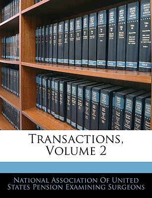 Transactions, Volume 2 book written by National Association of United States Pe, Association Of Uni