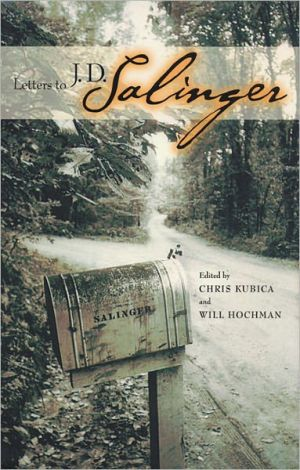 Letters to J. D. Salinger book written by Chris Kubica