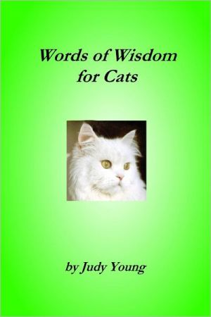 Words of Wisdom for Cats written by Judy Young