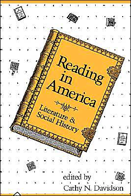 Reading in America: Literature and Social History book written by Cathy N. Davidson