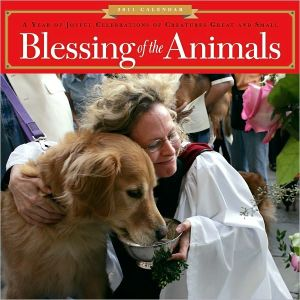 2011 Blessing of the Animals Wall Calendar book written by Workman Publishing