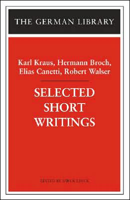 Selected Short Writings: Karl Kraus, Hermann Broch, Elias Canetti and Robert Walser book written by Dirck Linck