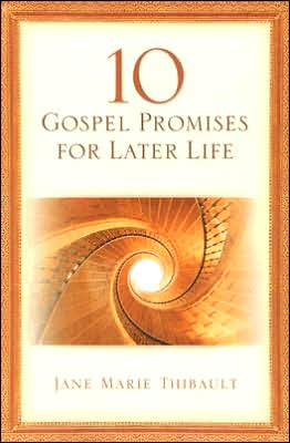 10 Gospel Promises for Later Life book written by Jane Marie Thibault