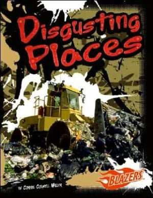 Disgusting Places book written by Connie Colwell Miller