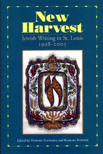 New Harvest: Jewish Writing in St. Louis, 1998-2005 written by Howard Schwartz