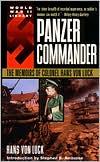 Panzer Commander: The Memoirs of Colonel Hans von Luck book written by Hans Von Luck