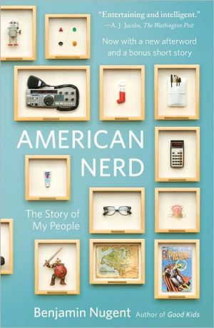 American Nerd: The Story of My People book written by Benjamin Nugent