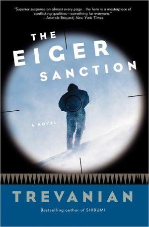 The Eiger Sanction (Jonathan Hemlock Series #1) book written by Trevanian