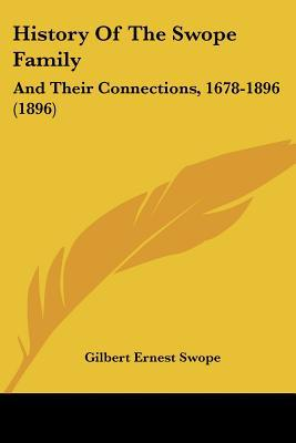 History Of The Swope Family: And Their Connections, 1678-1896 (1896) written by Gilbert Ernest Swope