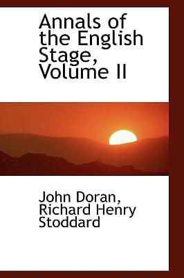 Annals of the English Stage, Volume II book written by Doran, Richard Henry Stoddard John