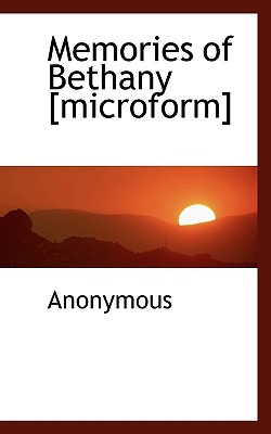Memories of Bethany [Microform] book written by Anonymous