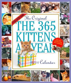 2011 365 Kittens Picture-A-Dayy. book written by Workman Publishing
