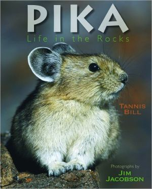 Pika: Life in the Rocks book written by Tannis Bill