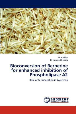 Bioconversion of Berberine for Enhanced Inhibition of Phospholipase A2 written by