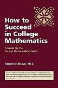 How to Succeed in College Mathematics written by Richard Dahlke