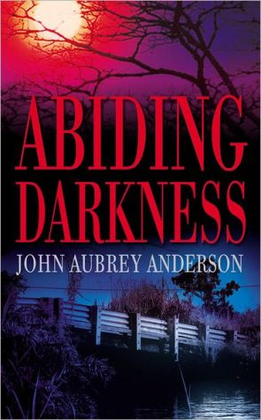 Abiding Darkness book written by John Aubrey Anderson