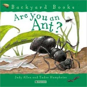 Are You an Ant? (Backyard Books Series) book written by Judy Allen