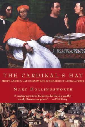 Cardinal's Hat: Money, Ambition, and Housekeeping in a Renaissance Court book written by Mary Hollingsworth