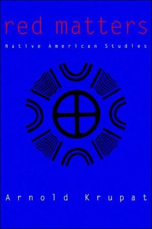 Red Matters: Native American Studies book written by Arnold Krupat