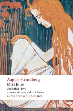 Miss Julie and Other Plays book written by August Strindberg