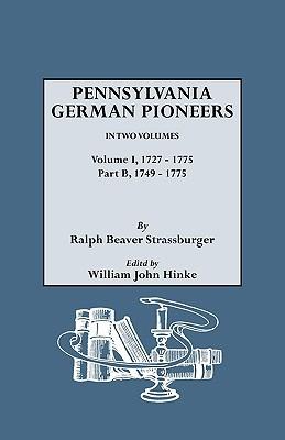 Penna. German Pioneers, Vol. I, PT. B written by Strassburger, Ralph Beaver , Hinke, William John