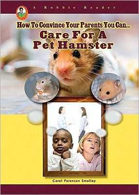 Care for a Pet Hamster book written by Carol Parenzan Smalley