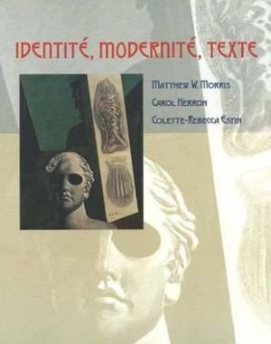 Identite, Modernite, Texte book written by Matthew W. Morris