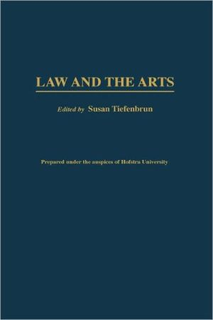 Law And The Arts, Vol. 87 book written by Susan Tiefenbrun