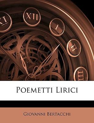 Poemetti Lirici book written by Bertacchi, Giovanni