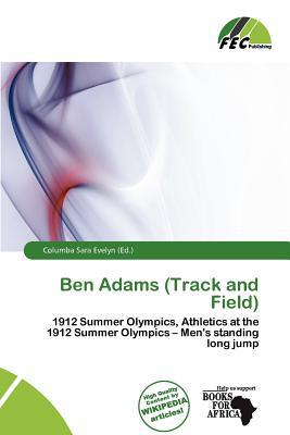 Ben Adams (Track and Field) written by Columba Sara Evelyn
