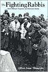 The Fighting Rabbis: Jewish Military Chaplains and American History book written by Albert Slomovitz