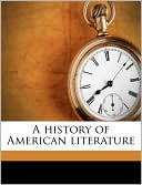 A History of American Literature book written by Percy Holmes Boynton