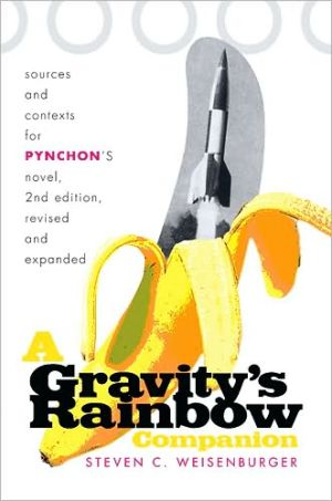 A Gravity's Rainbow Companion: Sources and Contexts for Pynchon's Novel book written by Steven C. Weisenburger