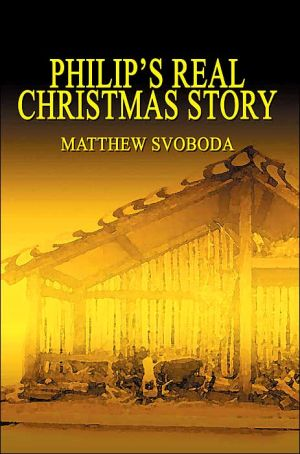 Philip's Real Christmas Story book written by Matthew Svoboda