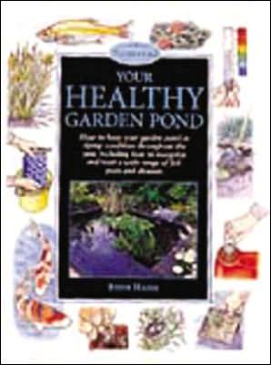 Your Healthy Garden Pond book written by Steve Halls