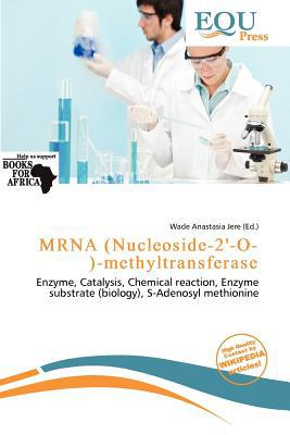 Mrna (Nucleoside-2'-O-)-Methyltransferase written by Wade Anastasia Jere